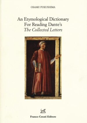 An Etymological Dictionary For Reading Dante's The Collected Letters